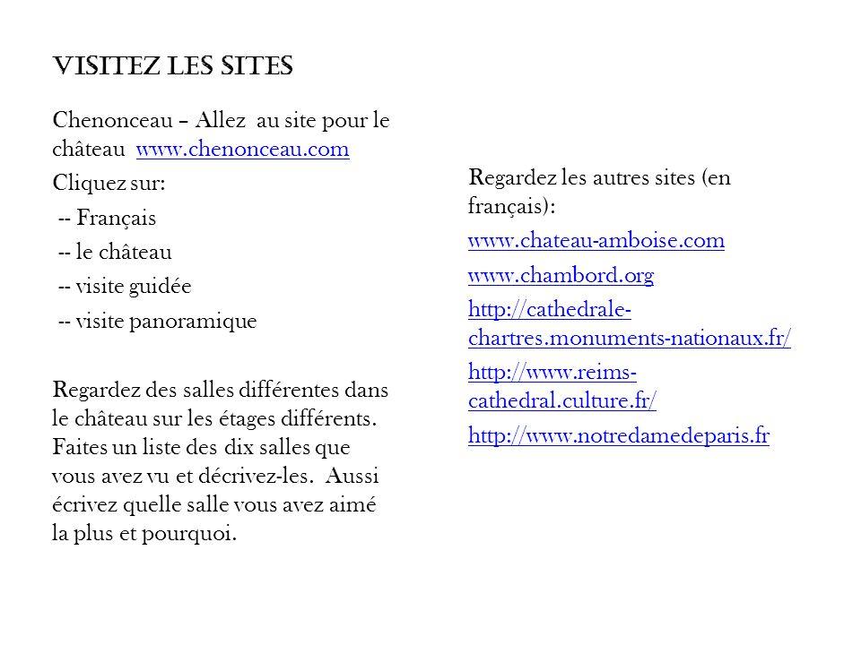 Visitez les Sites Regardez les autres sites (en français): www.chateau-amboise.com www.chambord.org http://cathedrale- chartres.monuments-nationaux.fr