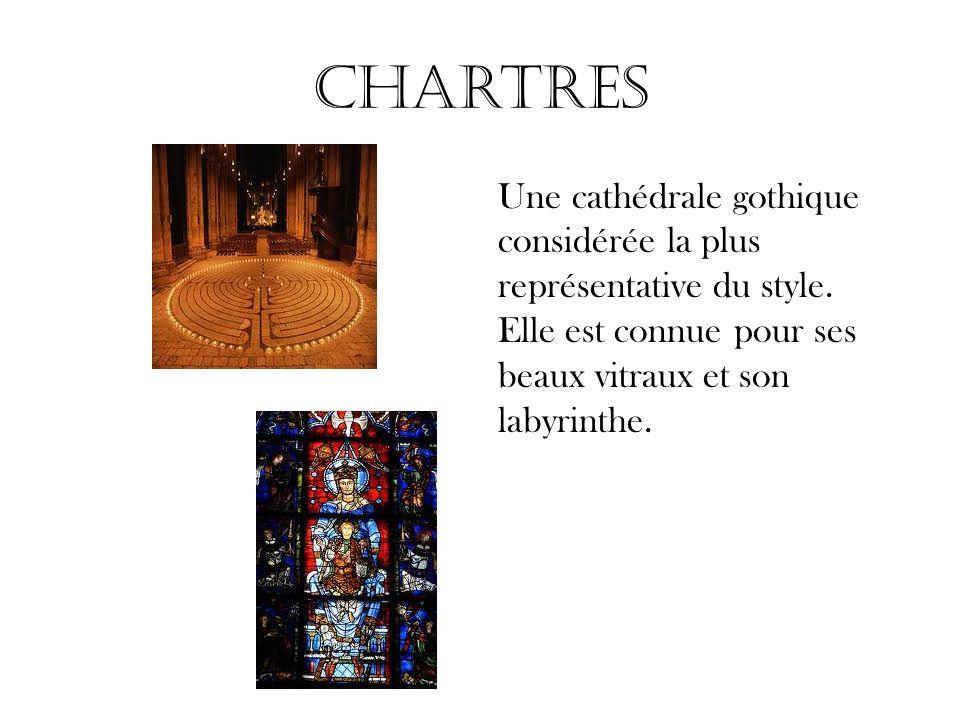 Chartres Une cathédrale gothique considérée la plus représentative du style. Elle est connue pour ses beaux vitraux et son labyrinthe.