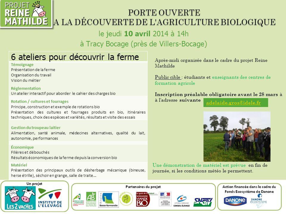 PORTE OUVERTE A LA DÉCOUVERTE DE L'AGRICULTURE BIOLOGIQUE le jeudi 10 avril 2014 à 14h à Tracy Bocage (près de Villers-Bocage) 6 ateliers pour découvr