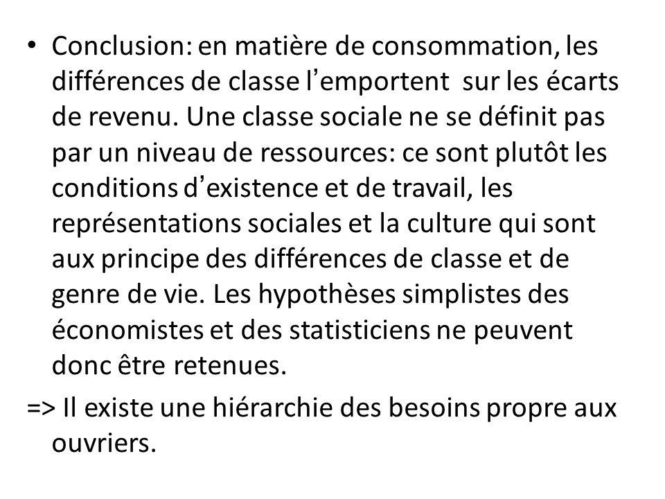 Conclusion: en matière de consommation, les différences de classe lemportent sur les écarts de revenu. Une classe sociale ne se définit pas par un niv