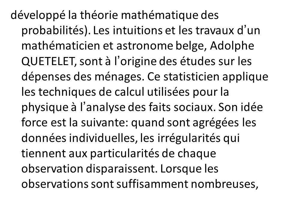 développé la théorie mathématique des probabilités). Les intuitions et les travaux dun mathématicien et astronome belge, Adolphe QUETELET, sont à lori