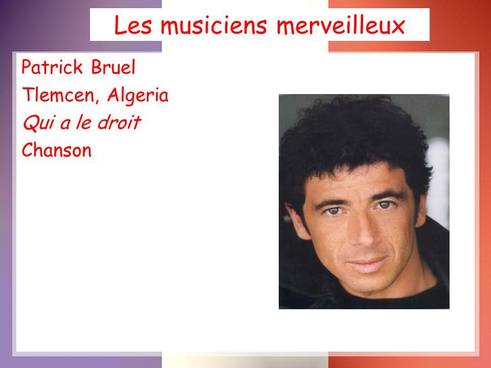 Les musiciens merveilleux Patrick Bruel Tlemcen, Algeria Qui a le droit Chanson