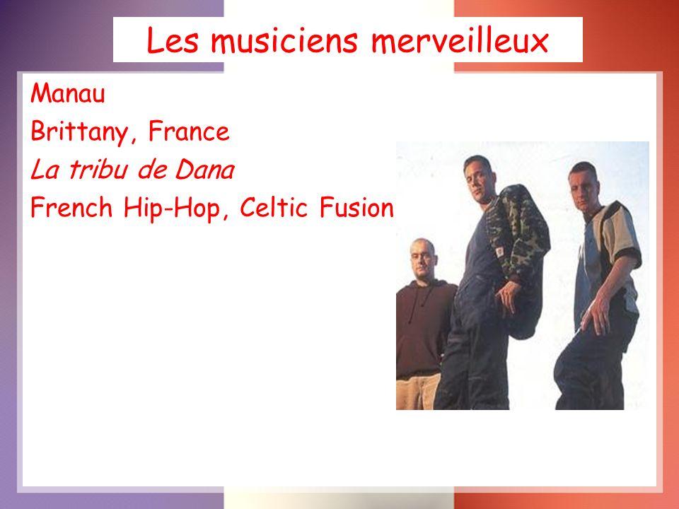 Les musiciens merveilleux Manau Brittany, France La tribu de Dana French Hip-Hop, Celtic Fusion