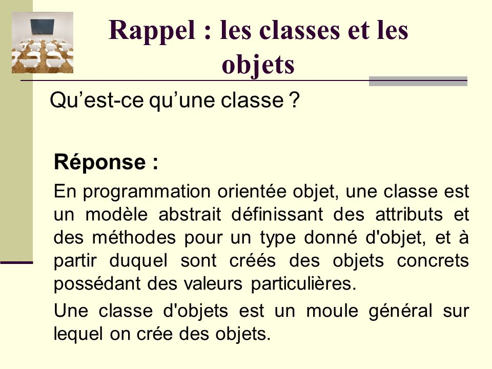 Points importants de la semaine Les classes et les objets.