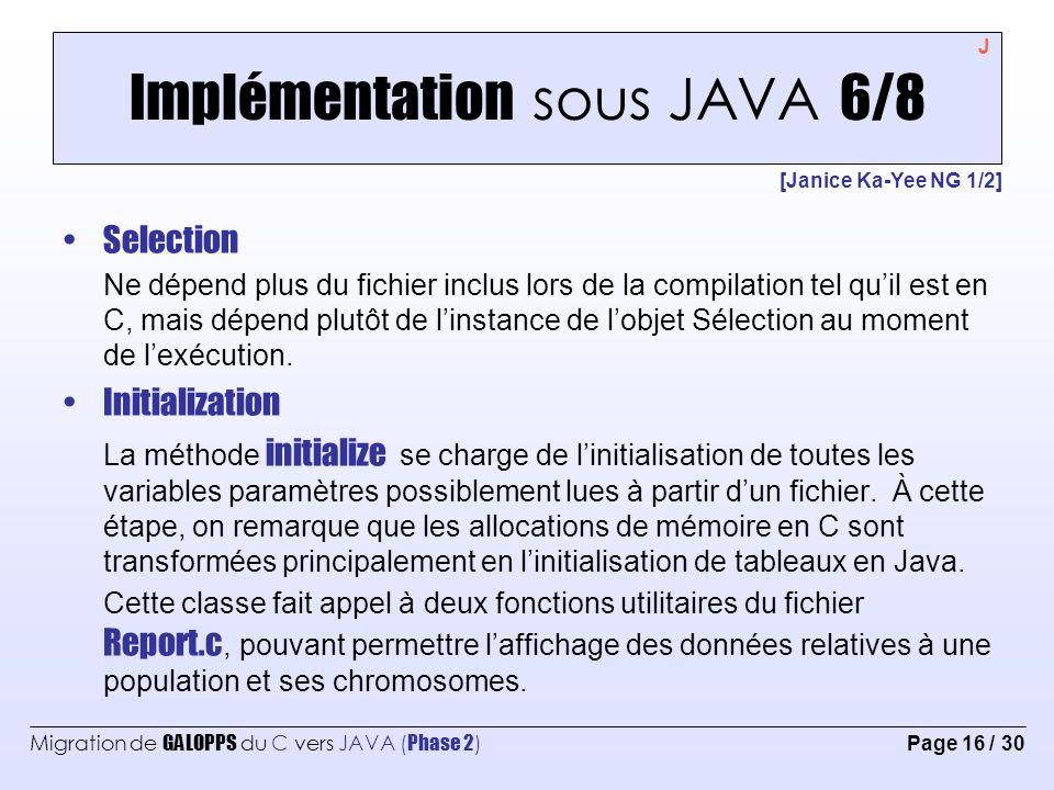 Migration de GALOPPS du C vers JAVA ( Phase 2 ) Page 17 / 30 Implémentation sous JAVA 7/8 OneStart Contient le main du programme.