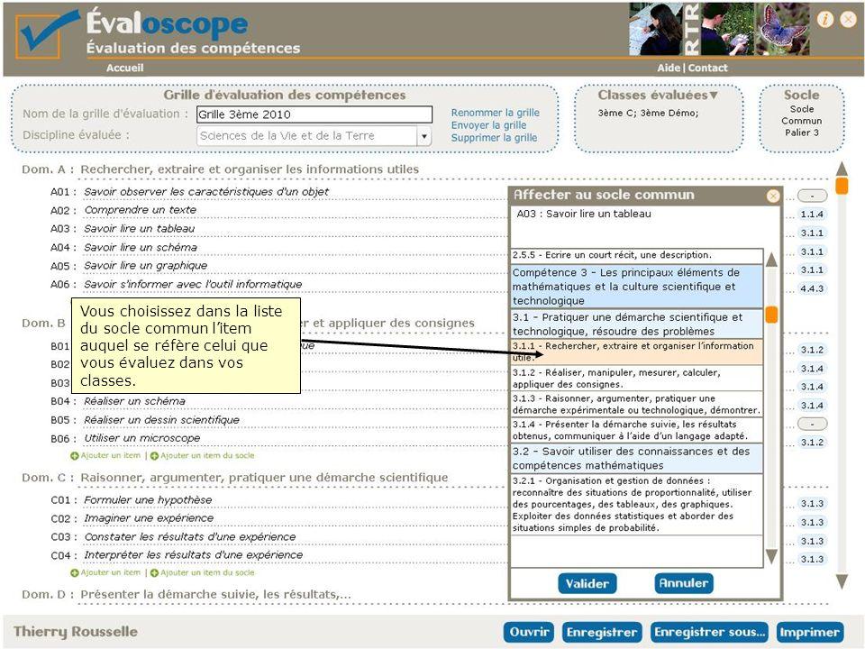 Vous choisissez dans la liste du socle commun litem auquel se réfère celui que vous évaluez dans vos classes.
