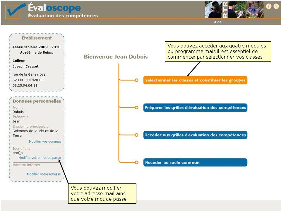 Vous pouvez modifier votre adresse mail ainsi que votre mot de passe Vous pouvez accéder aux quatre modules du programme mais il est essentiel de commencer par sélectionner vos classes