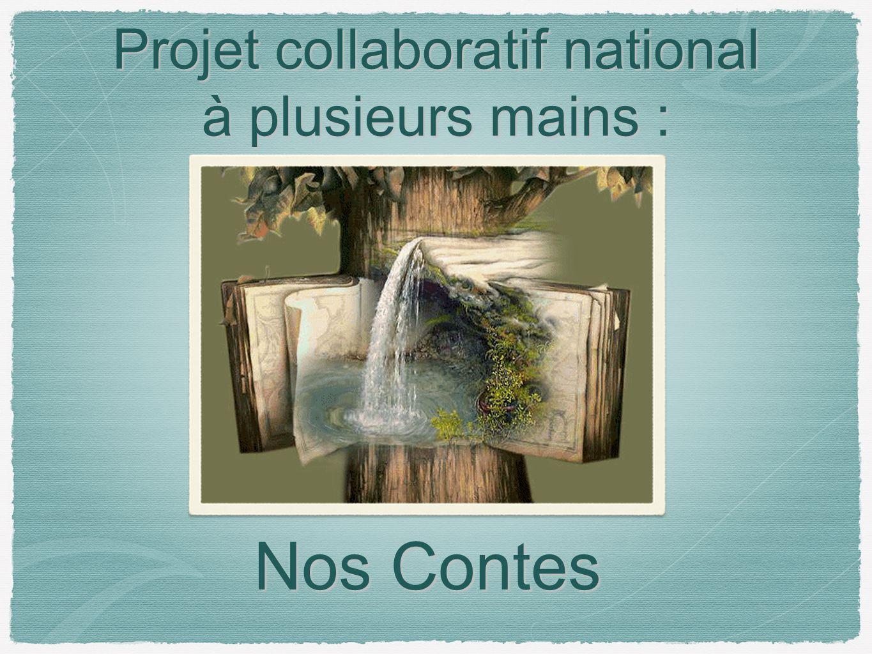 Projet collaboratif national à plusieurs mains : Nos Contes