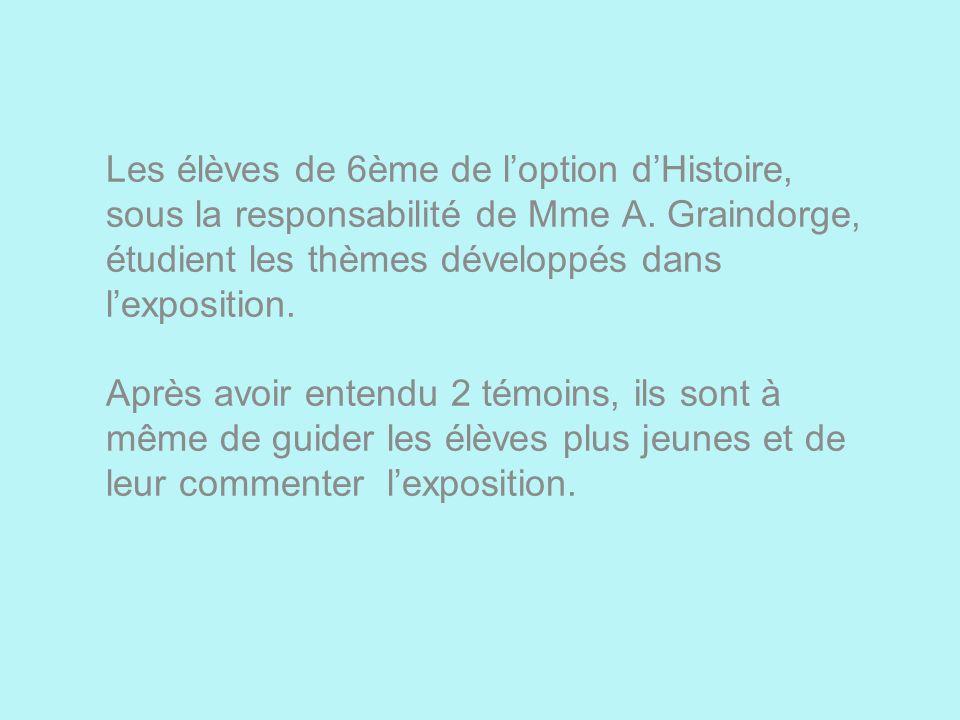 Les élèves de 6ème de loption dHistoire, sous la responsabilité de Mme A. Graindorge, étudient les thèmes développés dans lexposition. Après avoir ent