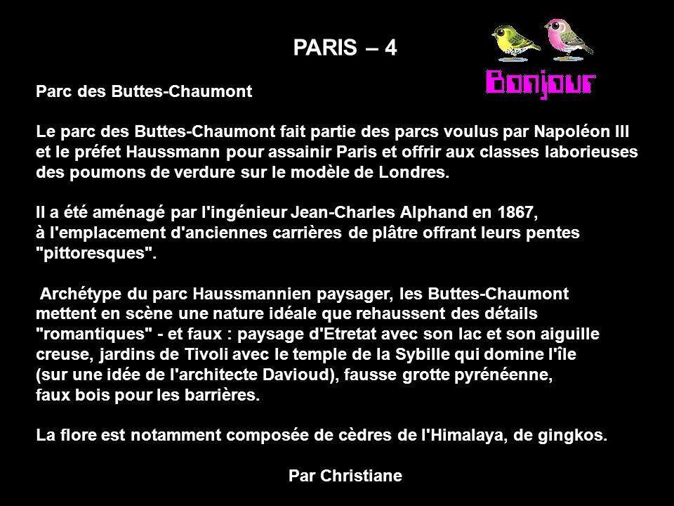 PARIS – 4 Parc des Buttes-Chaumont Le parc des Buttes-Chaumont fait partie des parcs voulus par Napoléon III et le préfet Haussmann pour assainir Pari