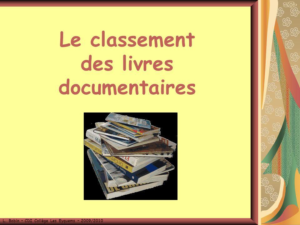Le classement des livres documentaires L. Bobin – CDI Collège Les Eyquems – 2009/2010