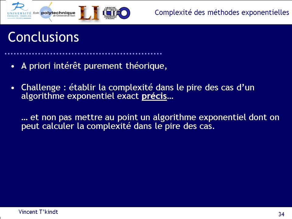 Complexité des méthodes exponentielles A priori intérêt purement théorique, Challenge : établir la complexité dans le pire des cas dun algorithme expo