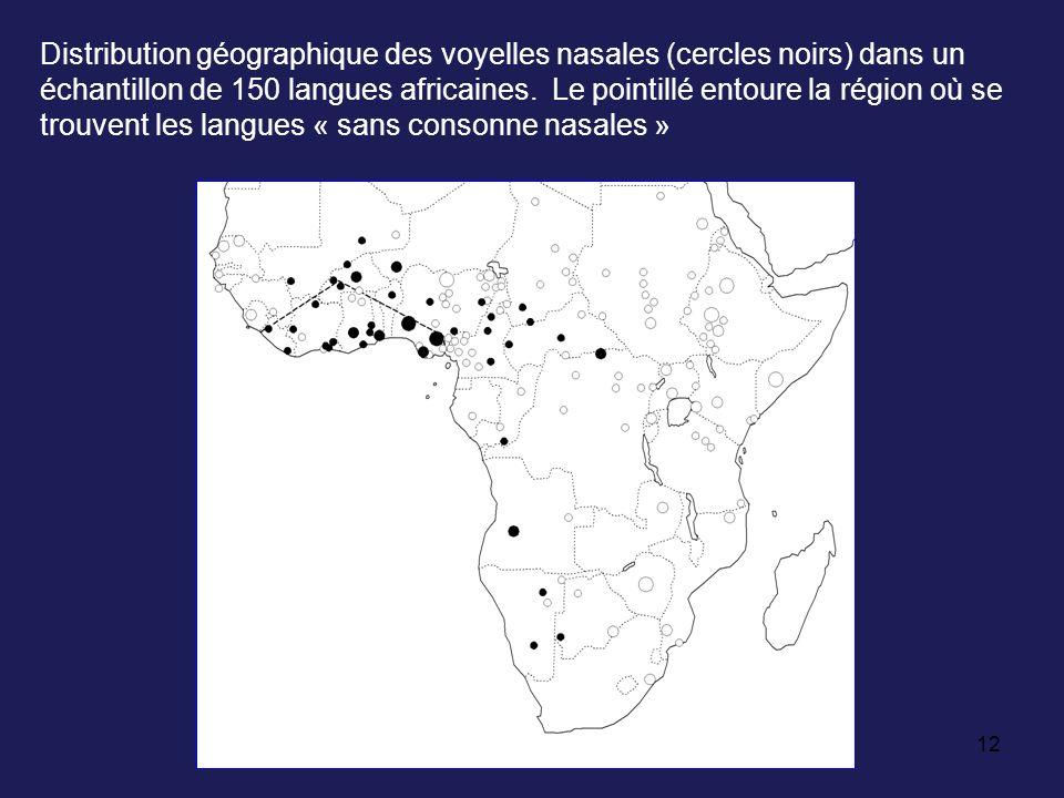 12 Distribution géographique des voyelles nasales (cercles noirs) dans un échantillon de 150 langues africaines. Le pointillé entoure la région où se