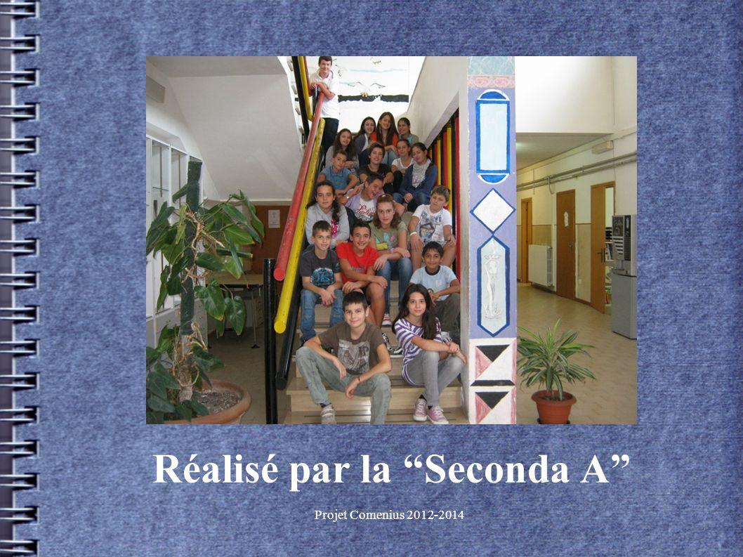 Projet Comenius 2012-2014 Réalisé par la Seconda A