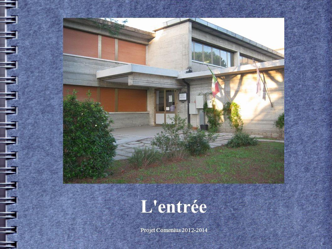 Projet Comenius 2012-2014 L entrée