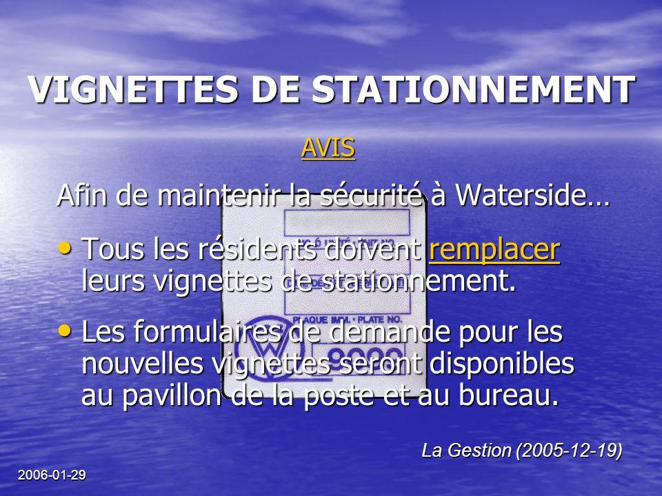 2006-01-29 VIGNETTES DE STATIONNEMENT Afin de maintenir la sécurité à Waterside… Tous les résidents doivent remplacer leurs vignettes de stationnement.