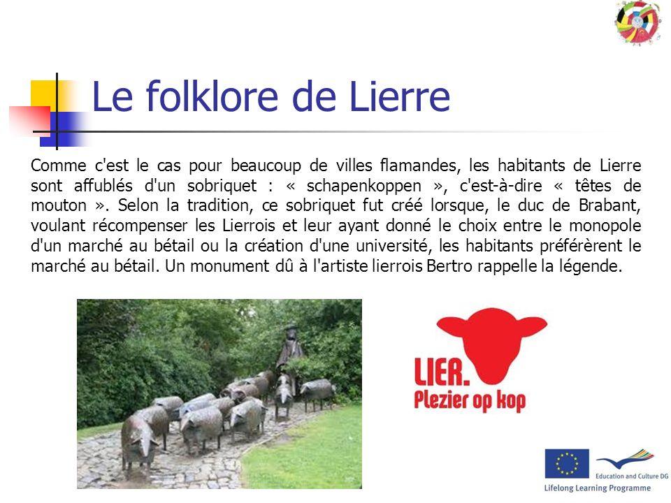 La ville de Lierre Lierre (en néerlandais Lier) est une ville néerlandophone de Belgique située en région flammande dans la Province dAnvers. La ville