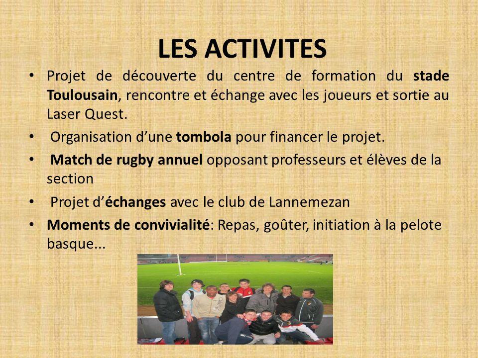 LES ACTIVITES Projet de découverte du centre de formation du stade Toulousain, rencontre et échange avec les joueurs et sortie au Laser Quest. Organis
