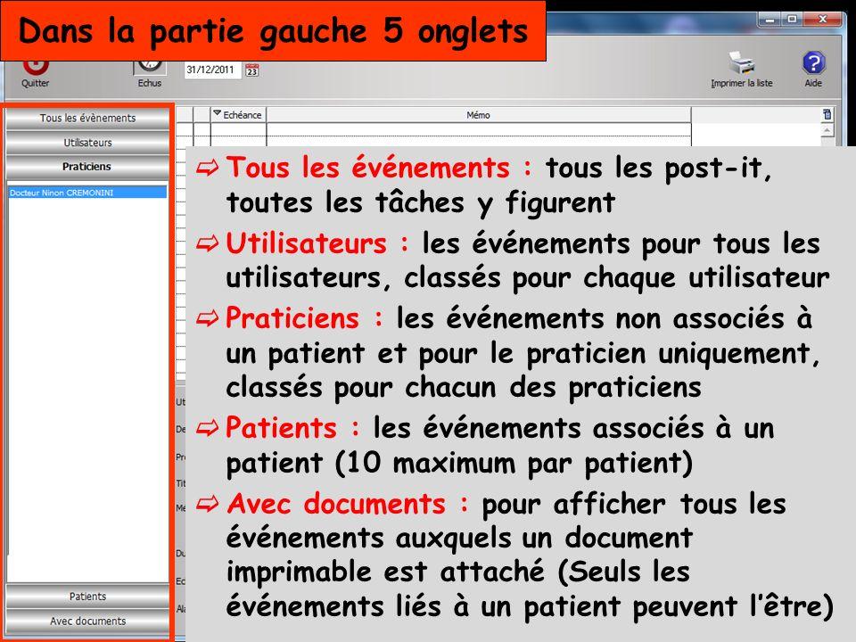 Dans la partie gauche 5 onglets Tous les événements : tous les post-it, toutes les tâches y figurent Utilisateurs : les événements pour tous les utili