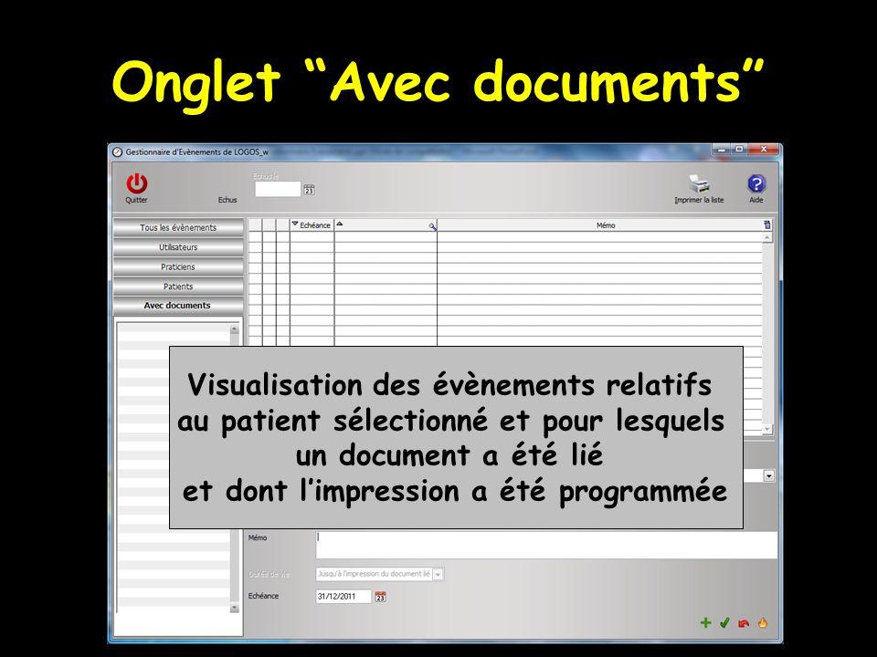 Onglet Avec documents Visualisation des évènements relatifs au patient sélectionné et pour lesquels un document a été lié et dont limpression a été programmée