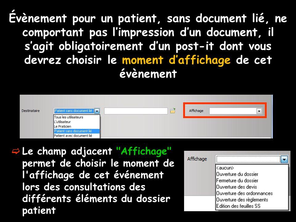 Évènement pour un patient, sans document lié, ne comportant pas limpression dun document, il sagit obligatoirement dun post-it dont vous devrez choisi