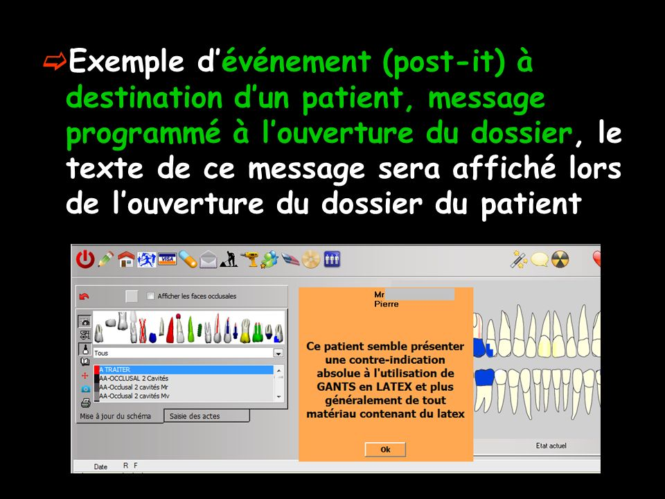 Exemple dévénement (post-it) à destination dun patient, message programmé à louverture du dossier, le texte de ce message sera affiché lors de louverture du dossier du patient