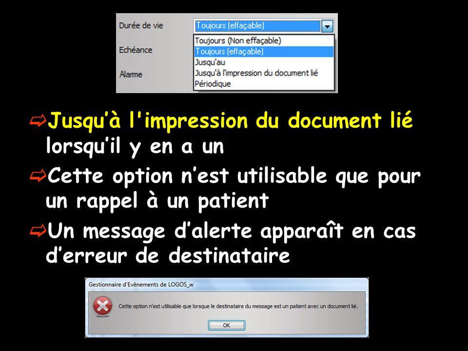 Jusquà l'impression du document lié lorsquil y en a un Cette option nest utilisable que pour un rappel à un patient Un message dalerte apparaît en cas