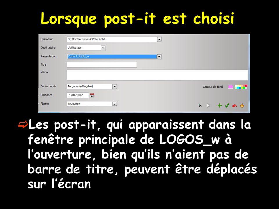 Lorsque post-it est choisi Les post-it, qui apparaissent dans la fenêtre principale de LOGOS_w à louverture, bien quils naient pas de barre de titre, peuvent être déplacés sur lécran