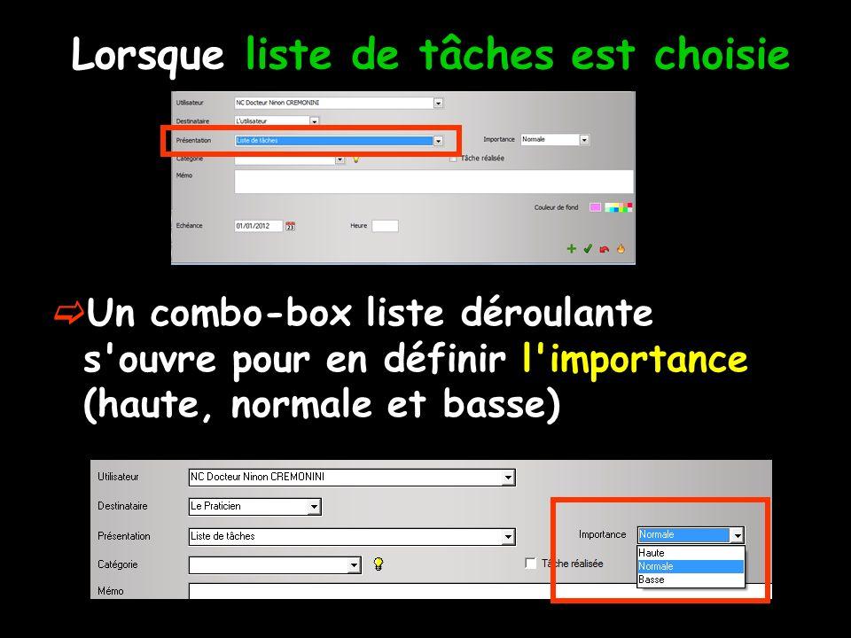 Lorsque liste de tâches est choisie Un combo-box liste déroulante s'ouvre pour en définir l'importance (haute, normale et basse)