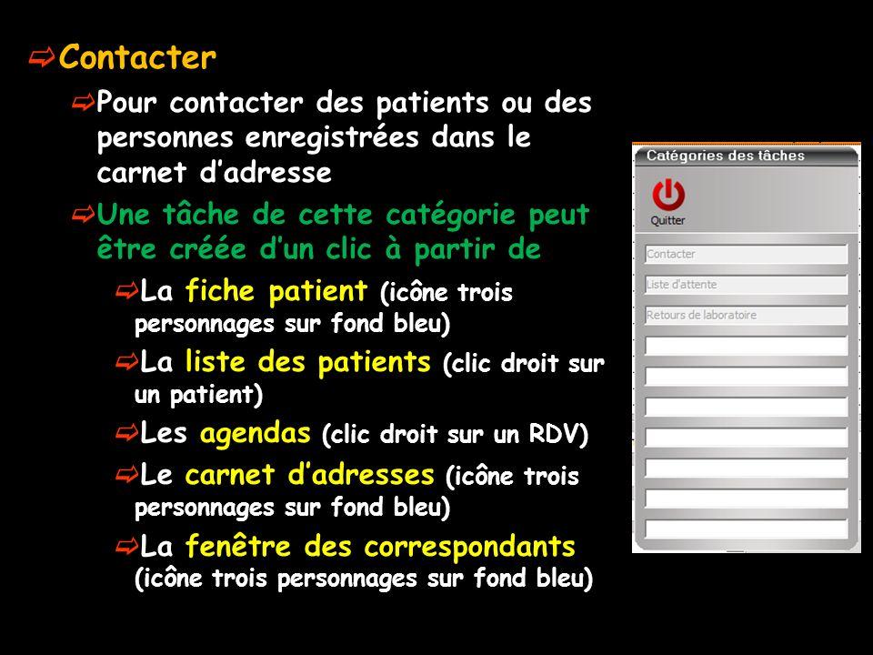 Contacter Pour contacter des patients ou des personnes enregistrées dans le carnet dadresse Une tâche de cette catégorie peut être créée dun clic à pa