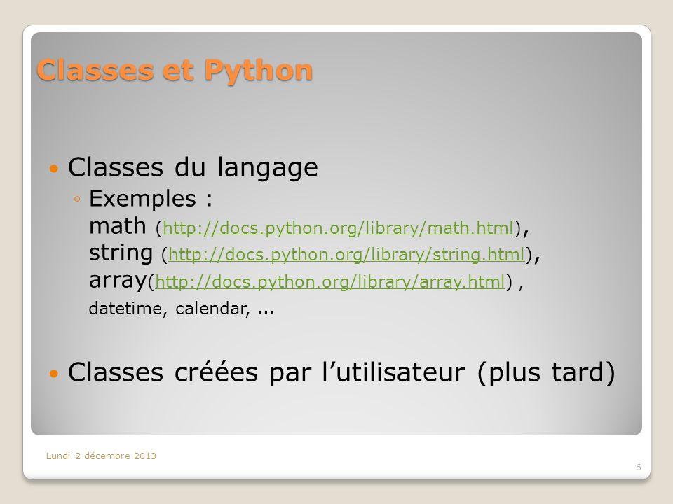 La classe ARRAY Les tableaux ou listes (séance 6) en Python sont des objets, instances de la classe array.