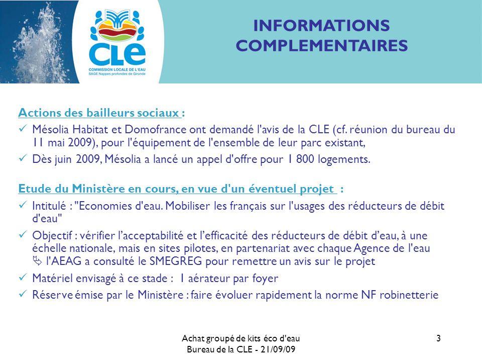 Achat groupé de kits éco d eau Bureau de la CLE - 21/09/09 3 INFORMATIONS COMPLEMENTAIRES Actions des bailleurs sociaux : Mésolia Habitat et Domofrance ont demandé l avis de la CLE (cf.
