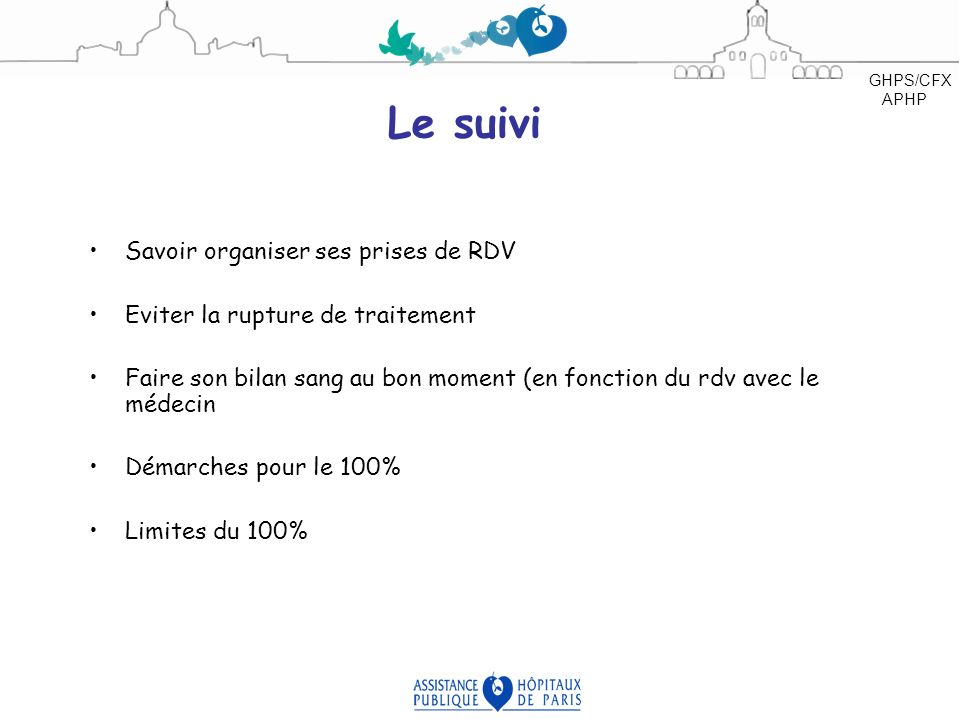 Le suivi Savoir organiser ses prises de RDV Eviter la rupture de traitement Faire son bilan sang au bon moment (en fonction du rdv avec le médecin Dém