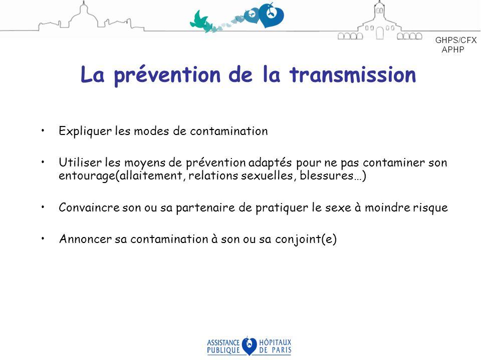 La prévention de la transmission Expliquer les modes de contamination Utiliser les moyens de prévention adaptés pour ne pas contaminer son entourage(a