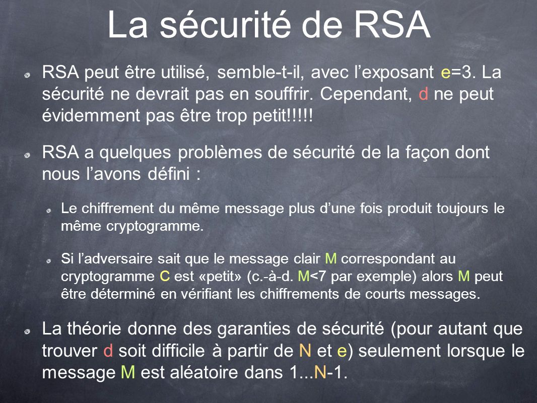 La sécurité de RSA RSA peut être utilisé, semble-t-il, avec lexposant e=3.