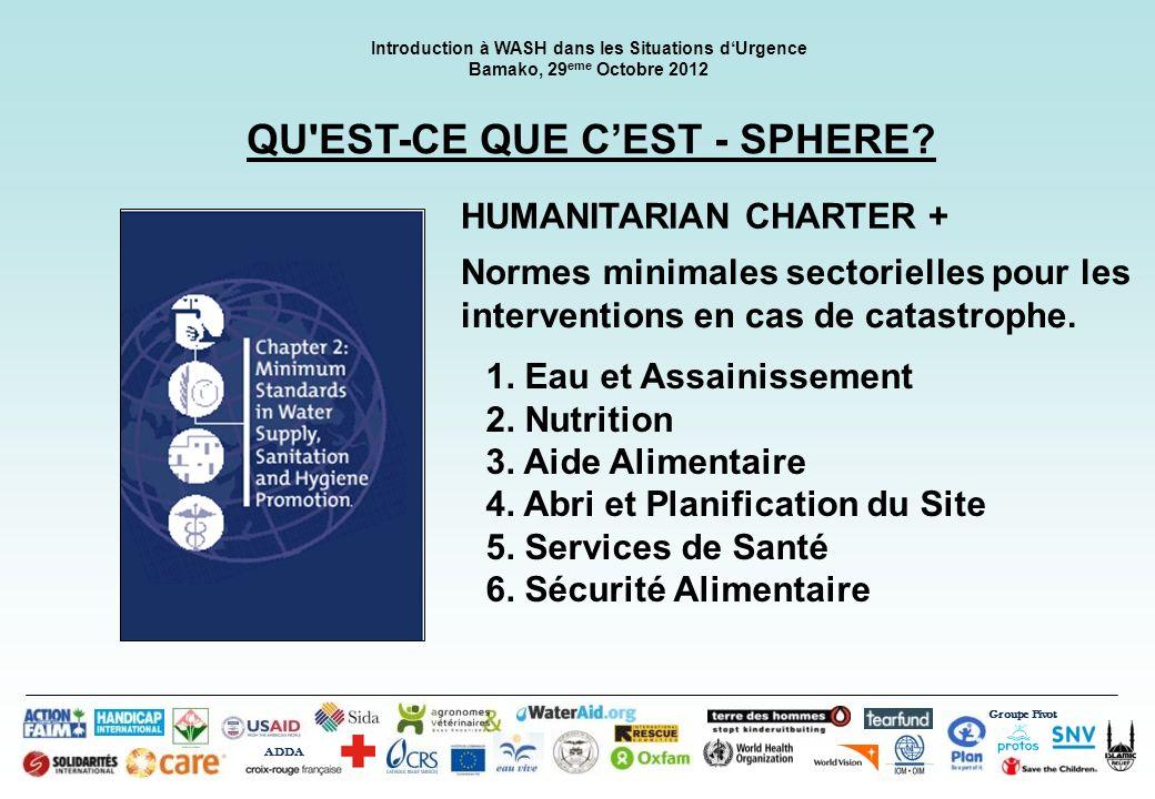 Groupe Pivot ADDA Introduction à WASH dans les Situations dUrgence Bamako, 29 eme Octobre 2012 1. Eau et Assainissement 2. Nutrition 3. Aide Alimentai