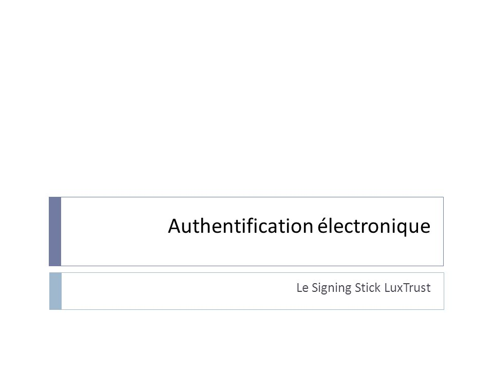 Authentification électronique Le Signing Stick LuxTrust