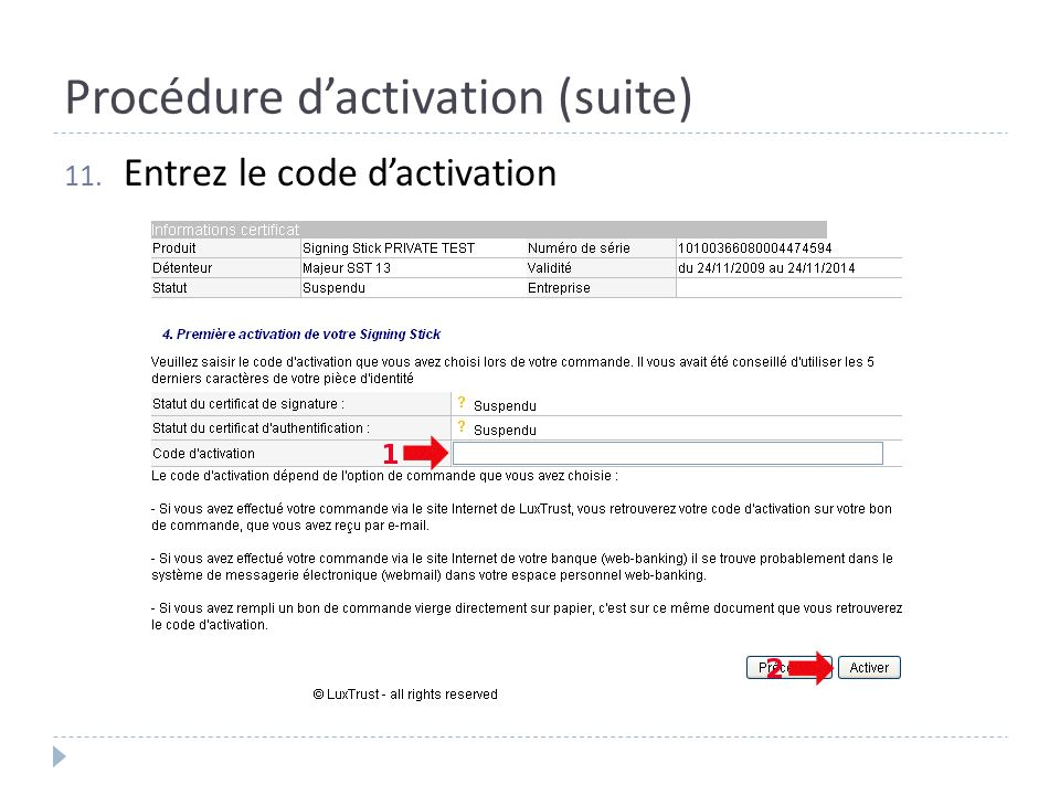 Procédure dactivation (suite) 11. Entrez le code dactivation