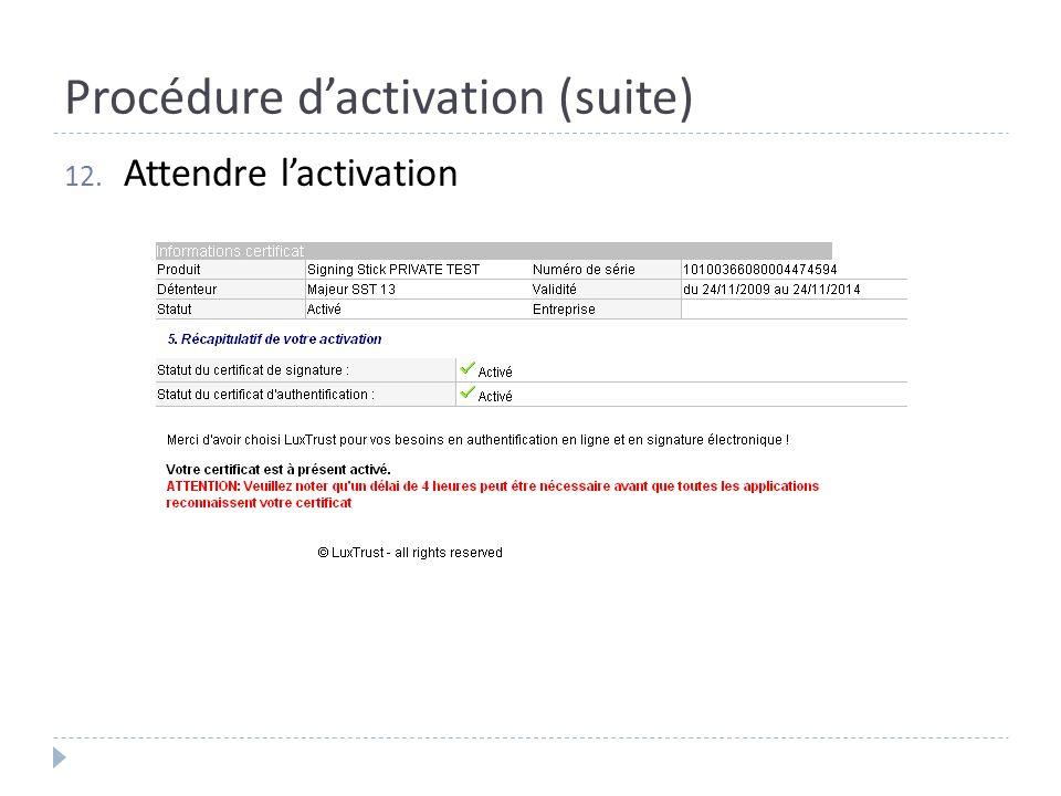 Procédure dactivation (suite) 12. Attendre lactivation