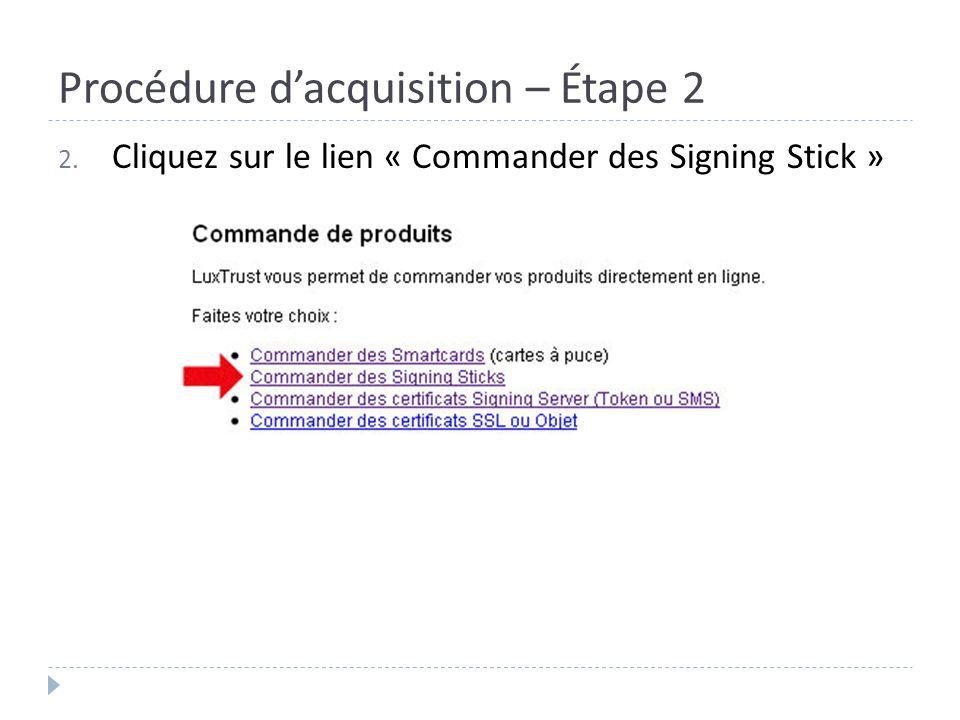 Procédure dacquisition – Étape 2 2. Cliquez sur le lien « Commander des Signing Stick »