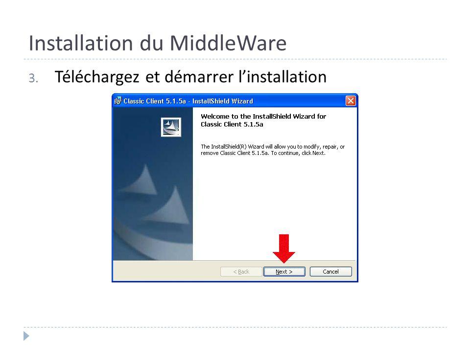 Installation du MiddleWare 3. Téléchargez et démarrer linstallation