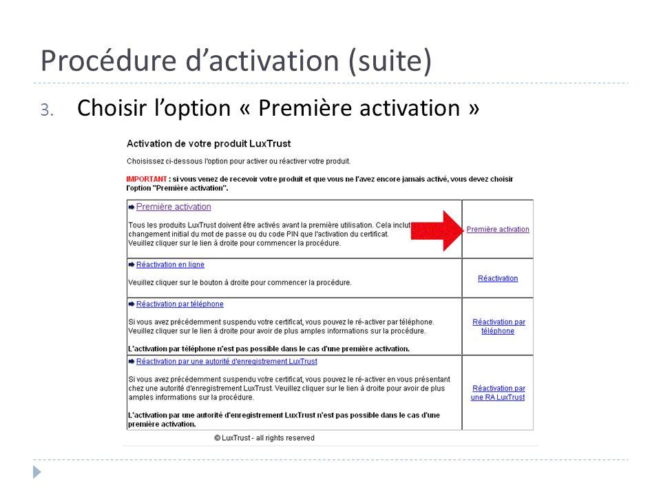 Procédure dactivation (suite) 3. Choisir loption « Première activation »