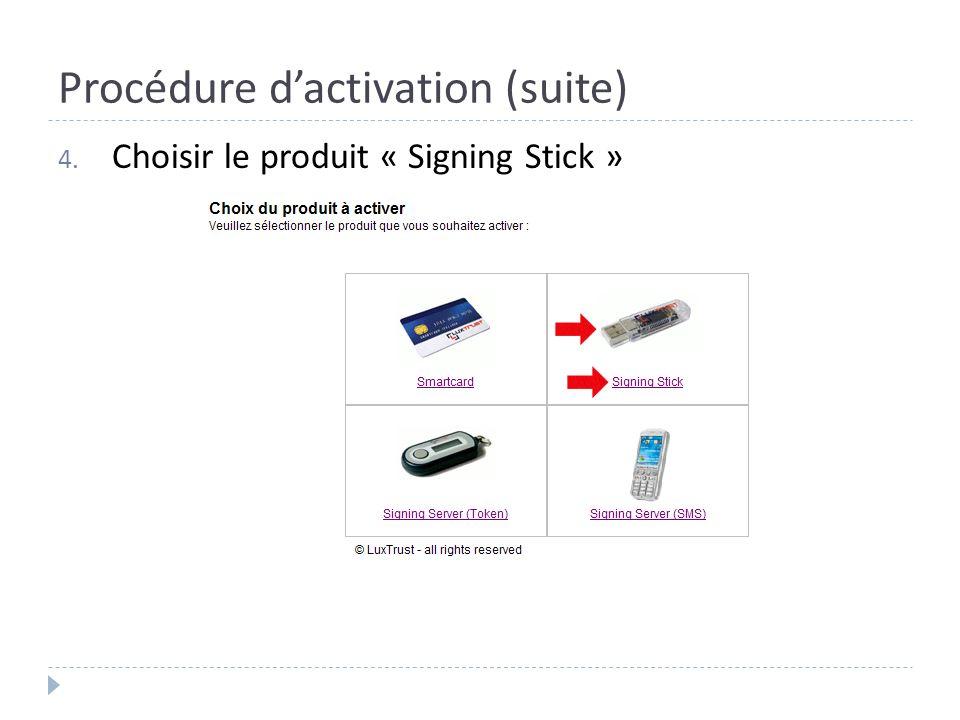Procédure dactivation (suite) 4. Choisir le produit « Signing Stick »