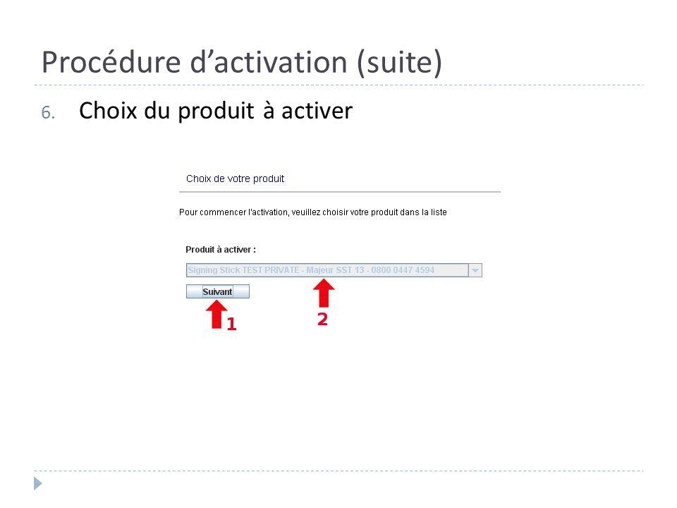 Procédure dactivation (suite) 6. Choix du produit à activer