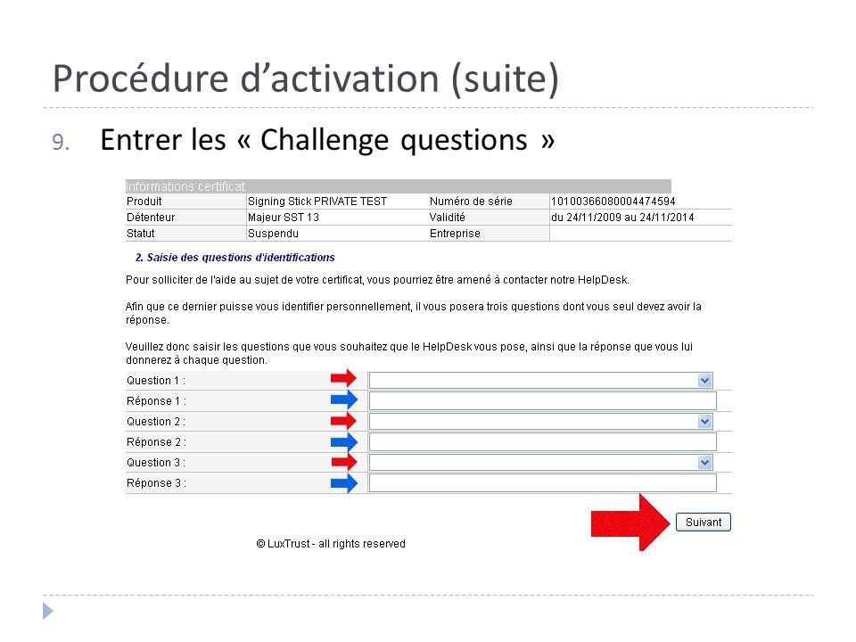 Procédure dactivation (suite) 9. Entrer les « Challenge questions »