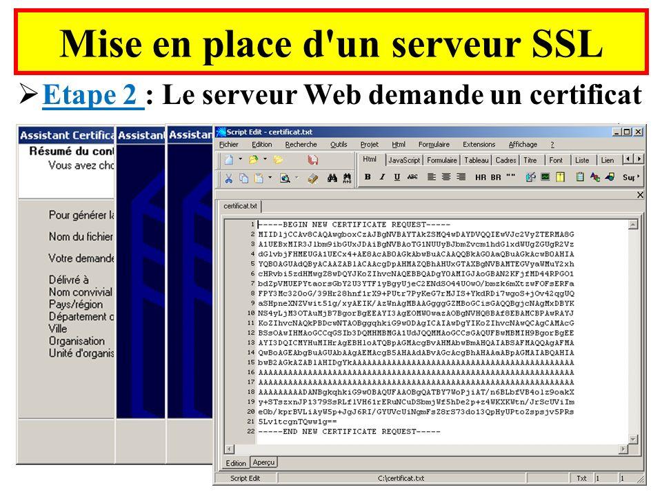 Mise en place d'un serveur SSL Etape 2 : Le serveur Web demande un certificat