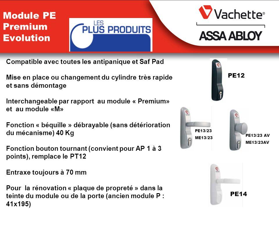 Module PE Premium Evolution Compatible avec toutes les antipanique et Saf Pad Mise en place ou changement du cylindre très rapide et sans démontage In