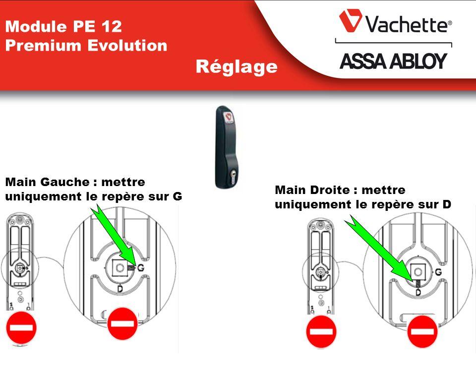 Module PE 12 Premium Evolution Réglage Main Gauche : mettre uniquement le repère sur G Main Droite : mettre uniquement le repère sur D