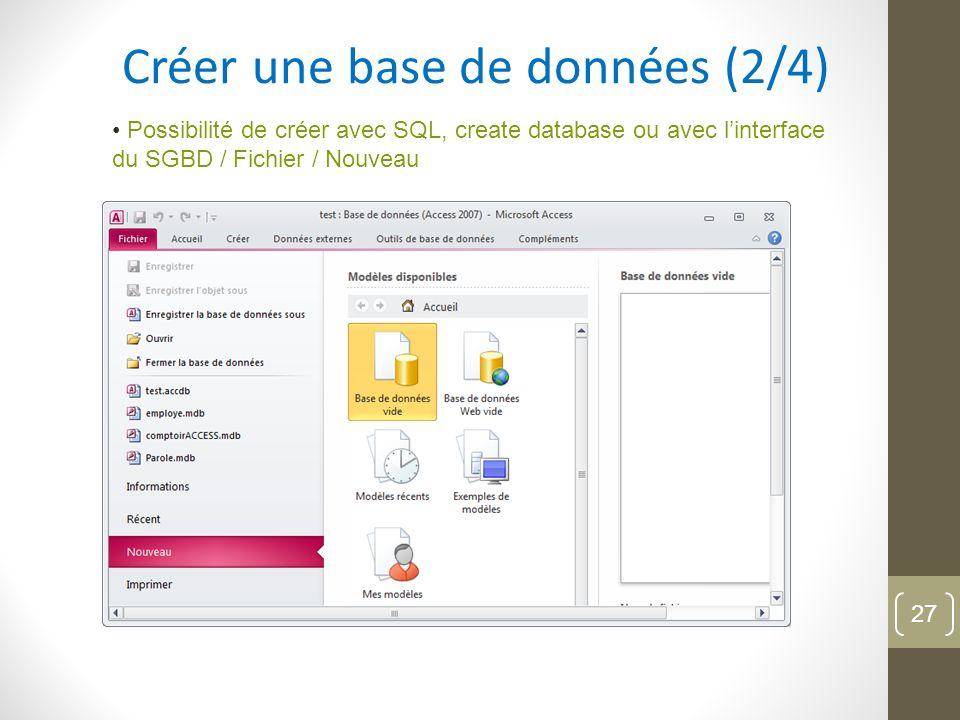 Créer une base de données (2/4) Possibilité de créer avec SQL, create database ou avec linterface du SGBD / Fichier / Nouveau 27