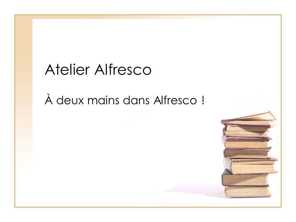 Atelier Alfresco À deux mains dans Alfresco !